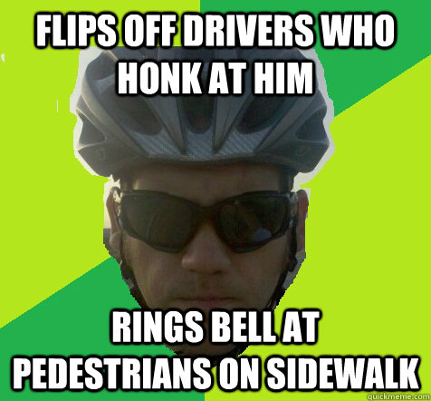 Flips off drivers who honk at him rings bell at pedestrians on sidewalk  Angry Cyclist