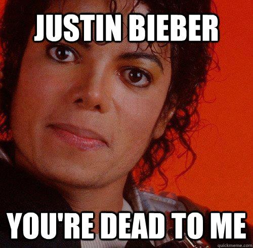 eef1180715ceeba22e84db887283994f878c6dc6186ff679a9134f87003c88b2 justin bieber you're dead to me disturbed michael jackson