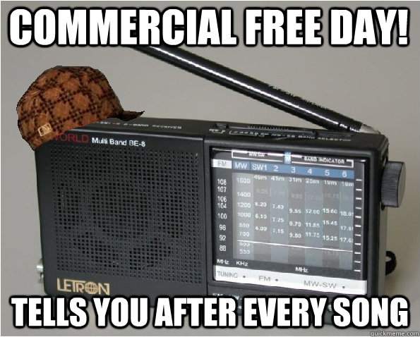 Commercial free day! Tells you after every song