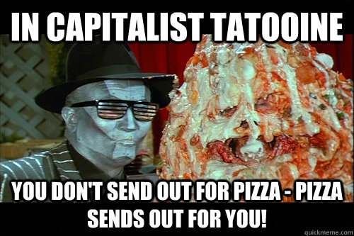 Pizza The Hutt Memes Quickmeme