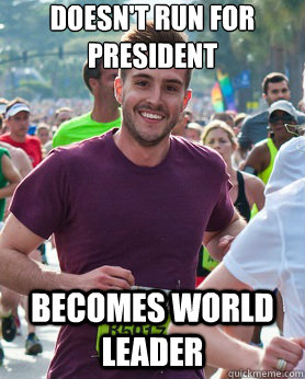 Doesn't run for president Becomes world leader - Doesn't run for president Becomes world leader  Ridiculously photogenic guy