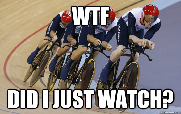 WTF did I just watch? - WTF did I just watch?  track cycling