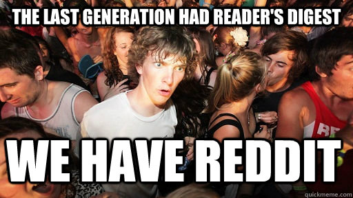 The last generation had Reader's Digest WE Have Reddit - The last generation had Reader's Digest WE Have Reddit  Sudden Clarity Clarence