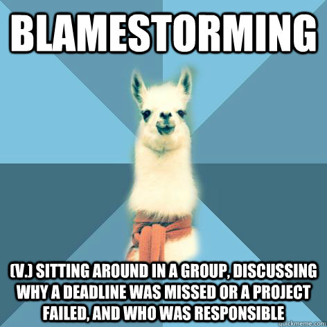 Blamestorming V Sitting Around In A Group Discussing Why A