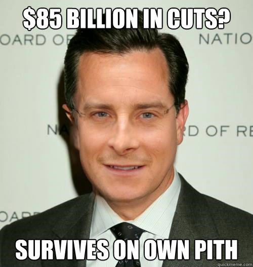 $85 billion in cuts? Survives on own pith  Colbert Grylls