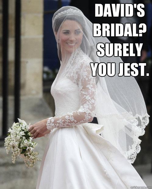 David's Bridal? Surely you jest.  Kate Middleton