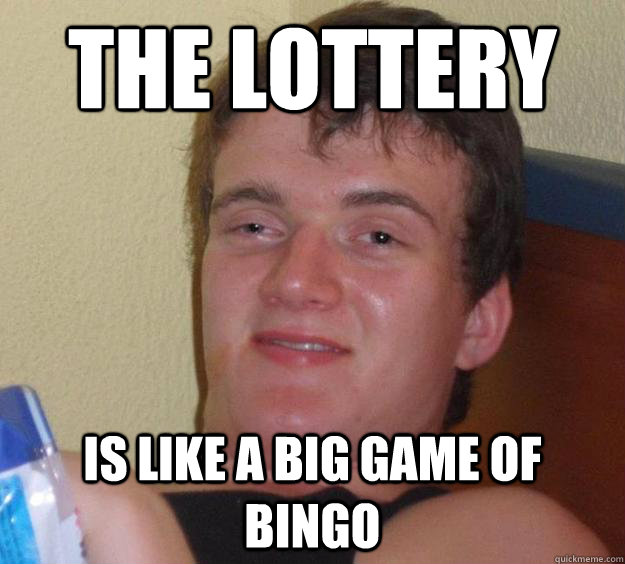 The lottery is like a big game of bingo - The lottery is like a big game of bingo  10 Guy