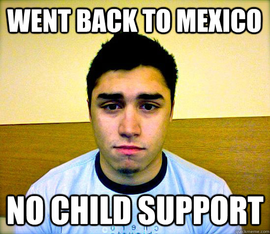 Went Back to mexico No Child Support