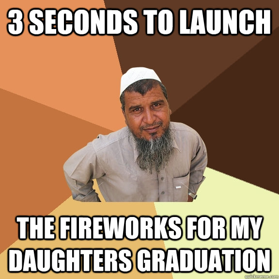 3 seconds to launch the fireworks for my daughters graduation - 3 seconds to launch the fireworks for my daughters graduation  Ordinary Muslim Man