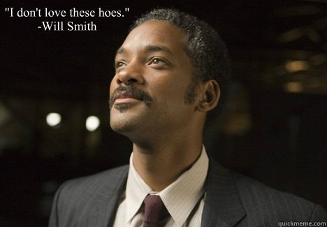 "Will Smith Love Quotes Amusing I Don't Love These Hoes."" Will Smith  Will Smith Quote  Quickmeme"
