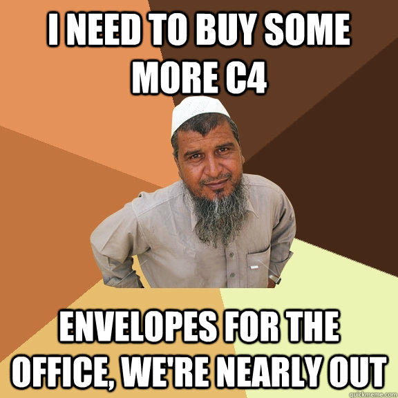 I need to buy some more C4 Envelopes for the office, we're nearly out  Ordinary Muslim Man