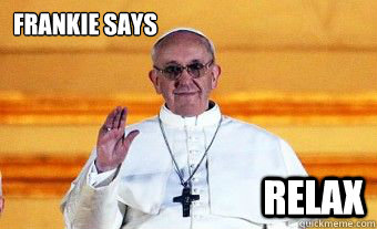 Pope francis relax