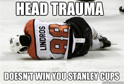 Head trauma doesn't win you stanley cups
