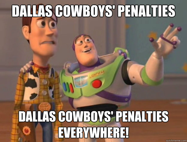 Dallas Cowboys' Penalties Dallas Cowboys' Penalties everywhere! - Dallas Cowboys' Penalties Dallas Cowboys' Penalties everywhere!  Buzz Lightyear