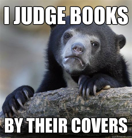 I judge books By their covers - I judge books By their covers  Confession Bear