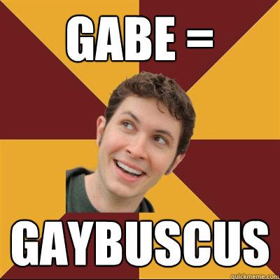 Gabe = Gaybuscus