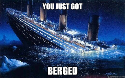 You just got BergeD