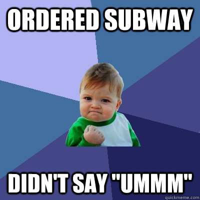 Ordered Subway Didn't say