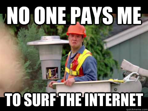 No one pays me To surf the internet - No one pays me To surf the internet  Misc