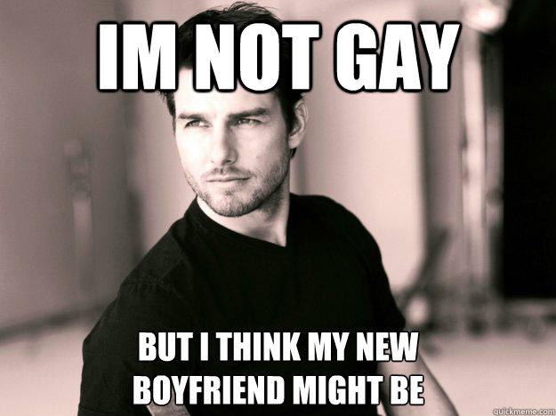 I think my boyfriends gay