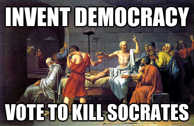 Invent democracy vote to kill Socrates - Invent democracy vote to kill Socrates  Misc