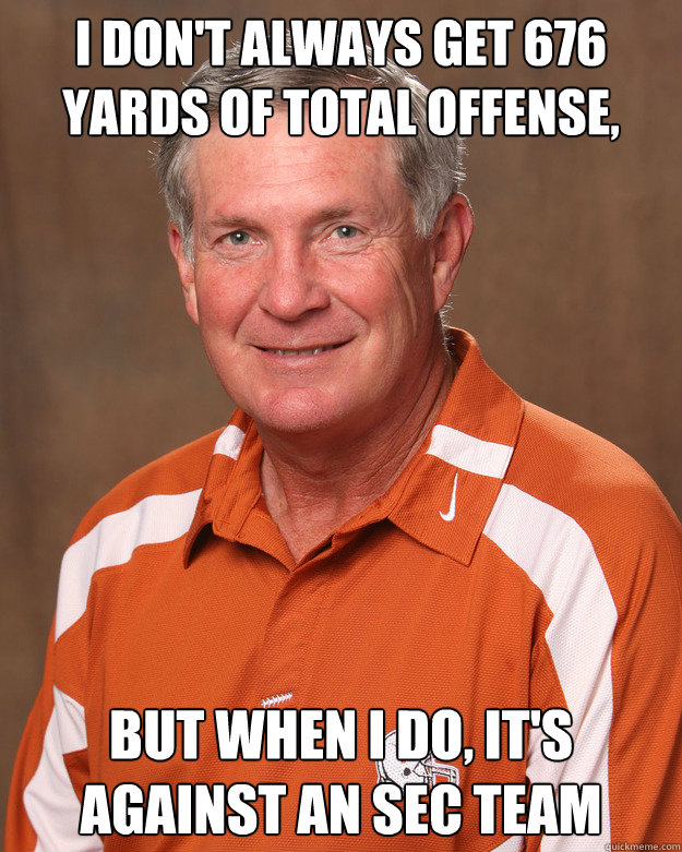 I don't always get 676 yards of total offense, but when I do, it's against an SEC team