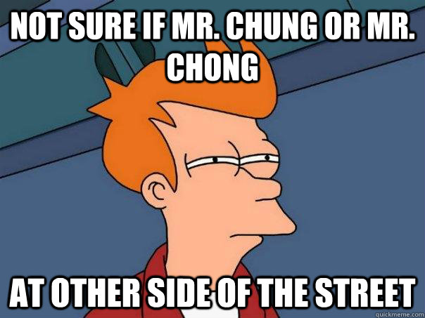 not sure if mr. chung or mr. chong at other side of the street - not sure if mr. chung or mr. chong at other side of the street  Futurama Fry