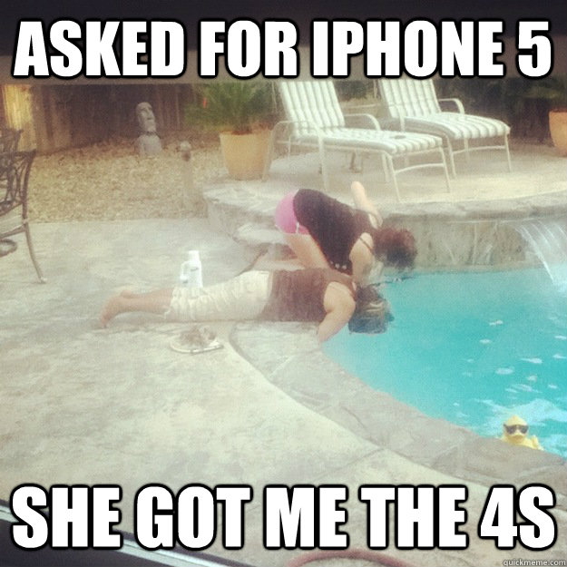 Asked for Iphone 5 She got me the 4S
