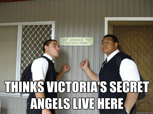 Thinks Victoria's Secret Angels live here  Mormon Missionaries Angels Sign