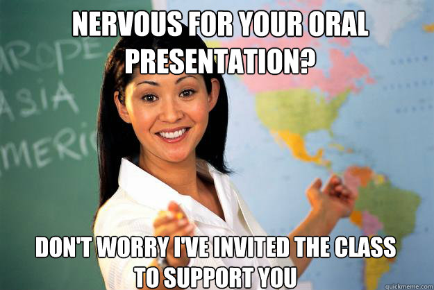 eff7bea2bfbbd848cdb5851dbe54e70f2839be387ace236010628c6ddf04aae6 nervous for your oral presentation? don't worry i've invited the
