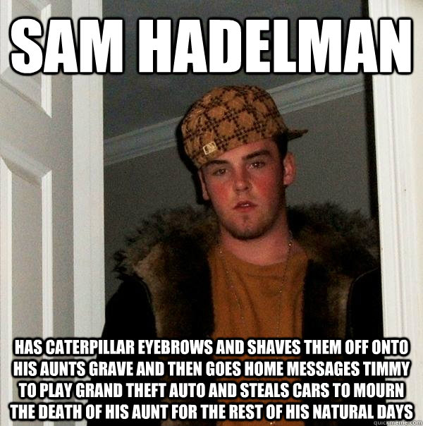Funny Memes For Aunts : Sam hadelman has caterpillar eyebrows and shaves them off