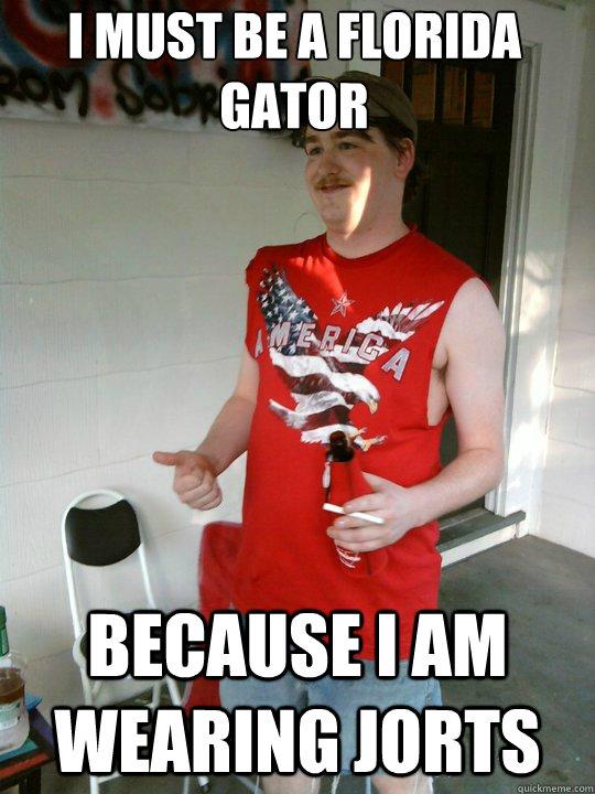 f00014e28e45a02cf2e38b0bcff602eb24913ec4d6b3034fe866d86dad1bc3ec i must be a florida gator because i am wearing jorts redneck