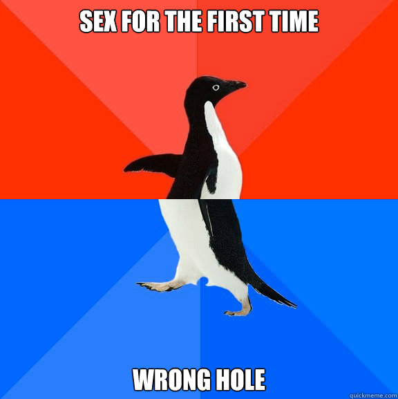 sex for the first time wrong hole - sex for the first time wrong hole  Socially Awesome Awkward Penguin