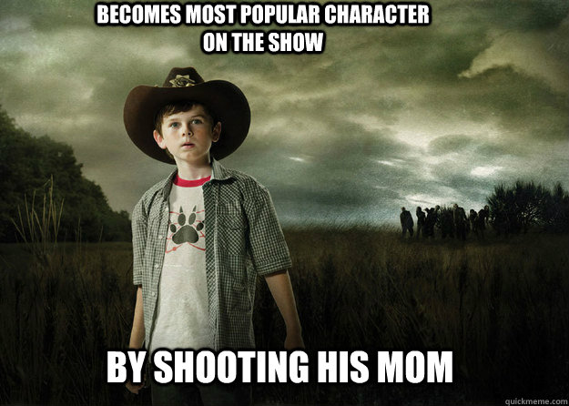 Becomes most popular character on the show By shooting his mom - Becomes most popular character on the show By shooting his mom  Carl Grimes