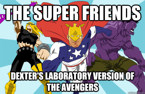 f014e1cf1694cac49433582681e2c7e66b15e41bc490c38301d97c7e7c546210 the super friends dexter's laboratory version of the avengers