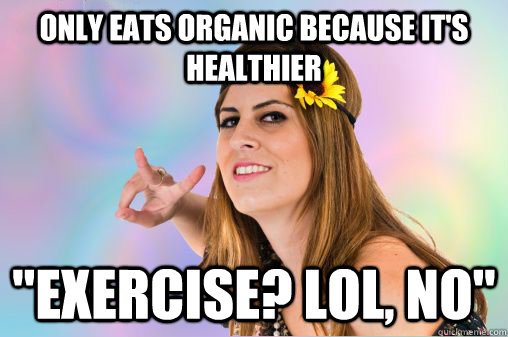 Only eats organic because it's healthier