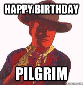Happy Birthday pilgrim