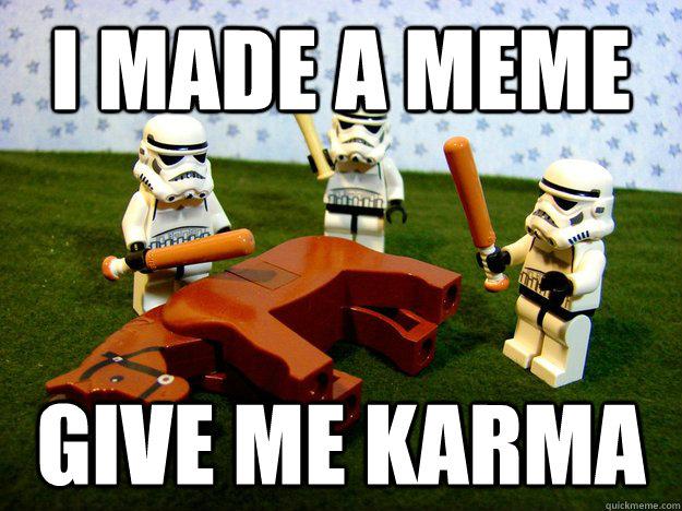I made a meme give me karma - I made a meme give me karma  Beating A Dead Horse