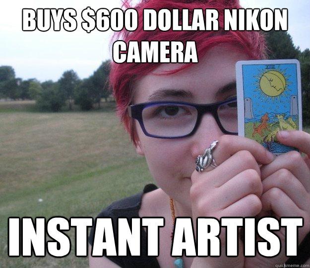 buys $600 dollar Nikon camera instant artist