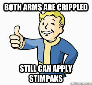 Both arms are crippled Still can apply stimpaks - Both arms are crippled Still can apply stimpaks  Vault Boy