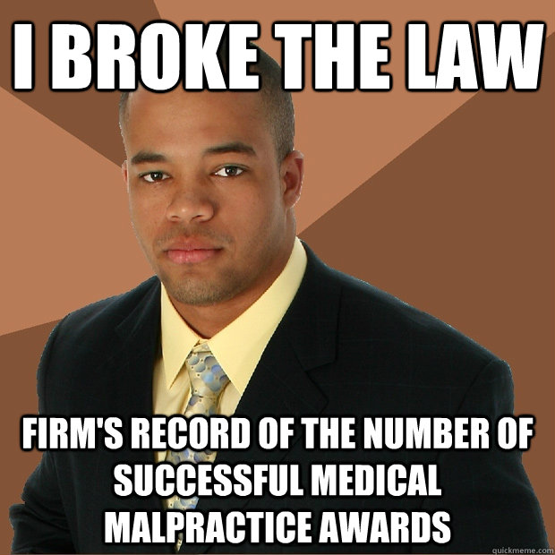 i broke the law firm's record of the number of successful medical malpractice awards - i broke the law firm's record of the number of successful medical malpractice awards  Successful Black Man