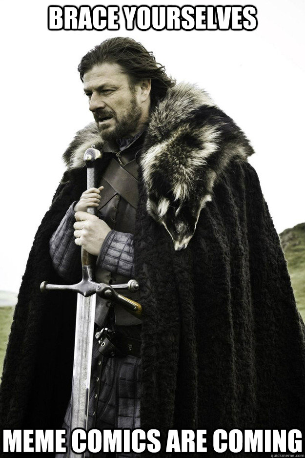 BRACE YOURSELVES Meme Comics are coming - BRACE YOURSELVES Meme Comics are coming  Brace Yourselves Fathers Day