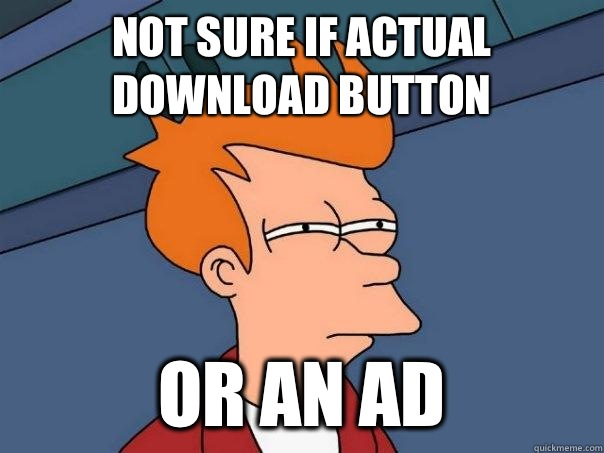 Not sure if actual download button Or an ad - Not sure if actual download button Or an ad  Futurama Fry