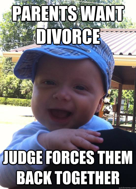 Parents want divorce Judge forces them back together - Parents want divorce Judge forces them back together  Ridiculously Photogenic Baby