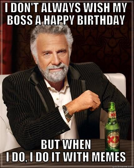 f0b5d17f6e464233d3444d910cca88437b9ac32d7b7954613fb2bdda8c628ad6 happy birthday boss quickmeme