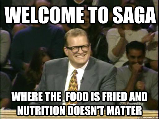 Welcome to SAGA Where the  food is fried and nutrition doesn't matter