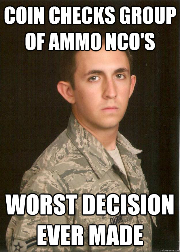 coin checks group of ammo nco's worst decision ever made