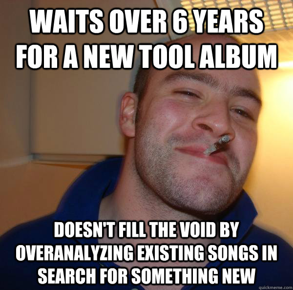 Waits over 6 Years for a New Tool album Doesn't fill the void by
