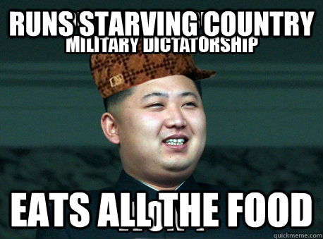 Runs starving country Eats all the food