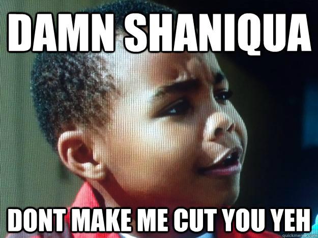 Shaniqua hold my earrings